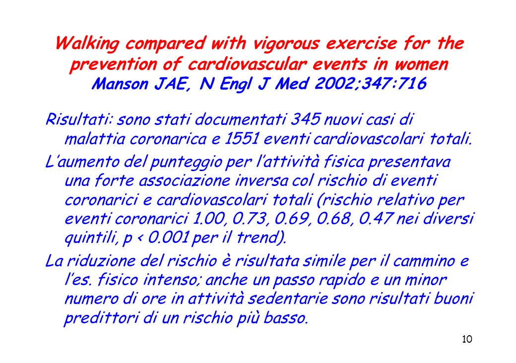 Walking compared with vigorous exercise for the prevention of cardiovascular events in women Manson JAE, N Engl J Med 2002;347:716
