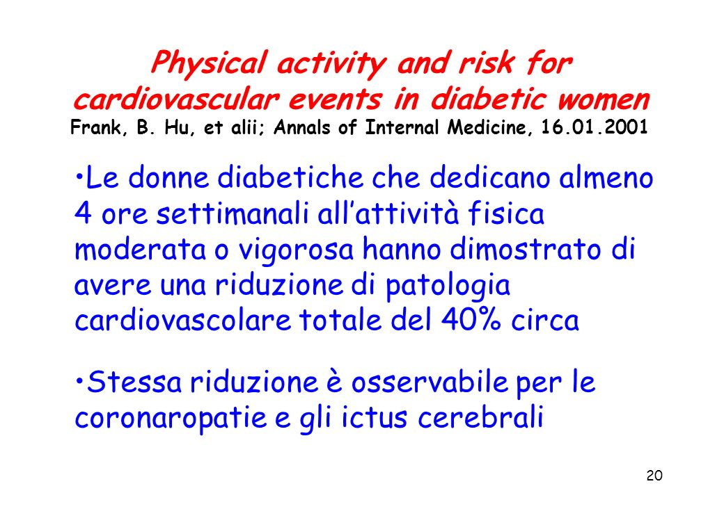 Physical activity and risk for cardiovascular events in diabetic women Frank, B. Hu, et alii; Annals of Internal Medicine, 16.01.2001