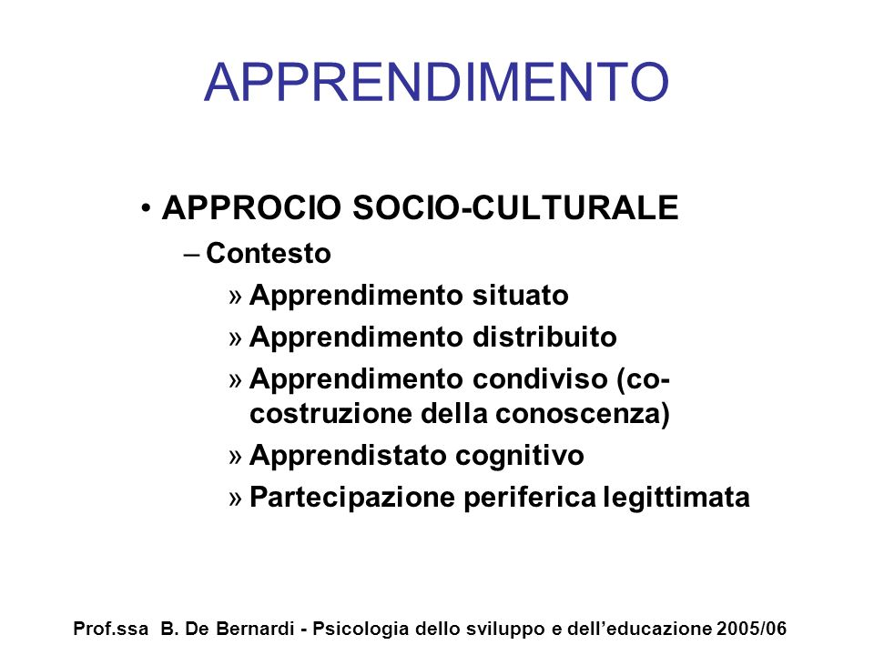 APPRENDIMENTO APPROCIO SOCIO-CULTURALE Contesto Apprendimento situato
