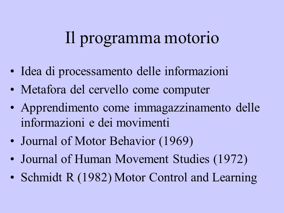 Il programma motorio Idea di processamento delle informazioni