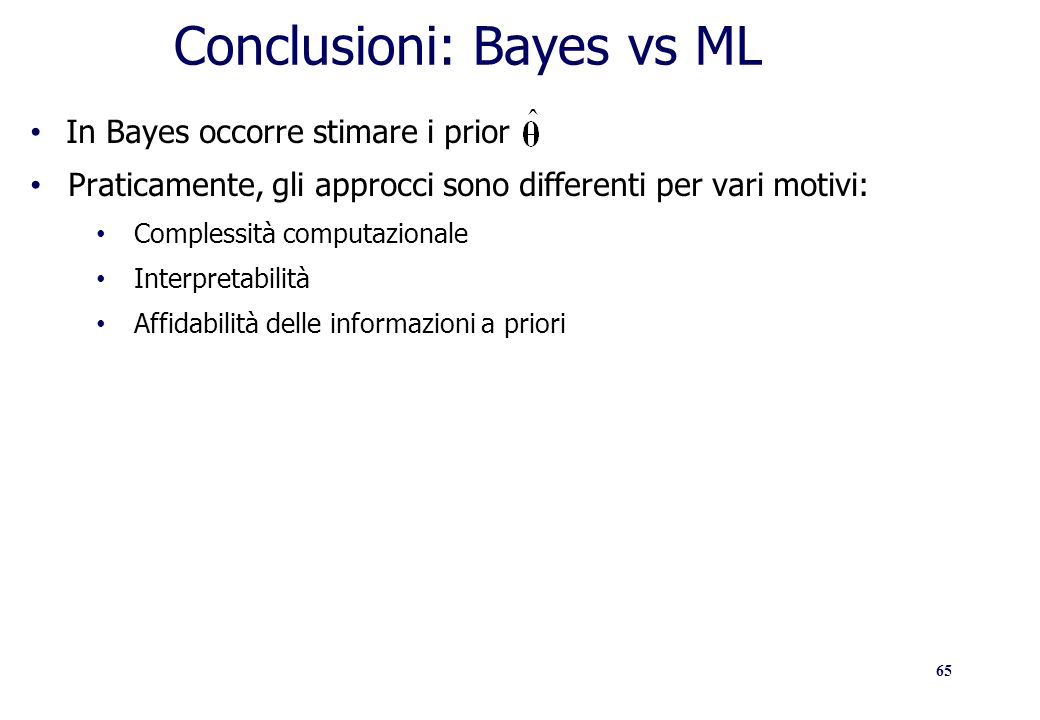 Conclusioni: Bayes vs ML
