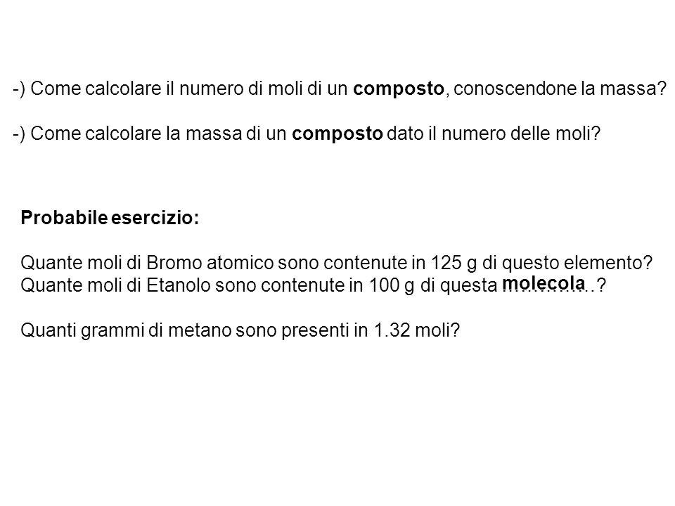 -) Come calcolare il numero di moli di un composto, conoscendone la massa