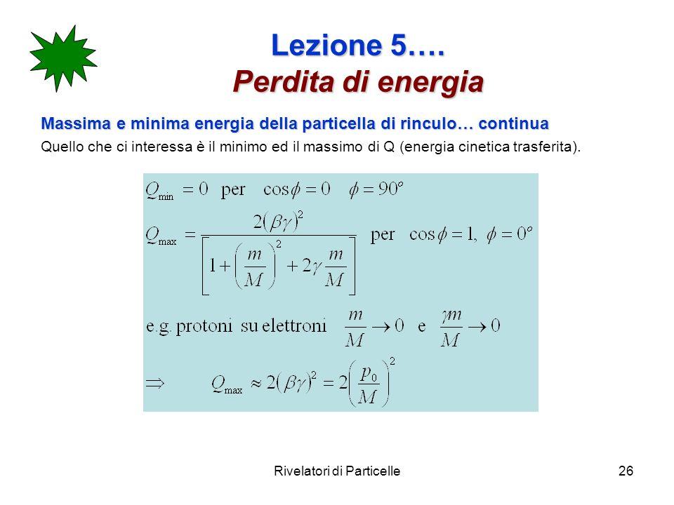 Lezione 5…. Perdita di energia