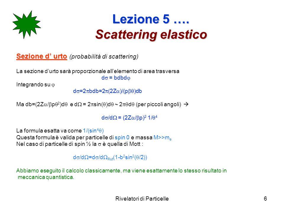 Lezione 5 …. Scattering elastico