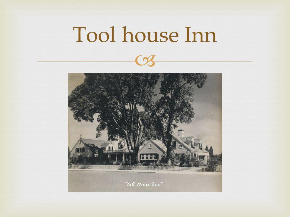 Tool house Inn