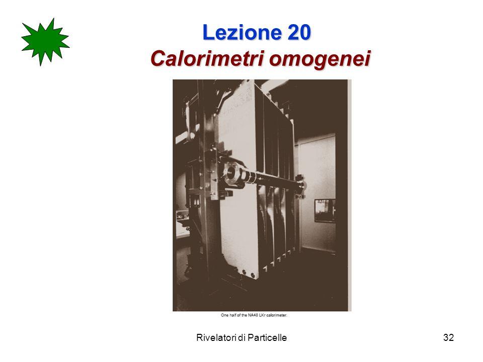 Lezione 20 Calorimetri omogenei