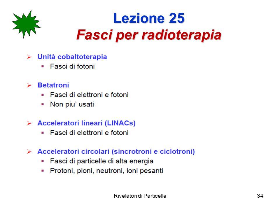 Lezione 25 Fasci per radioterapia