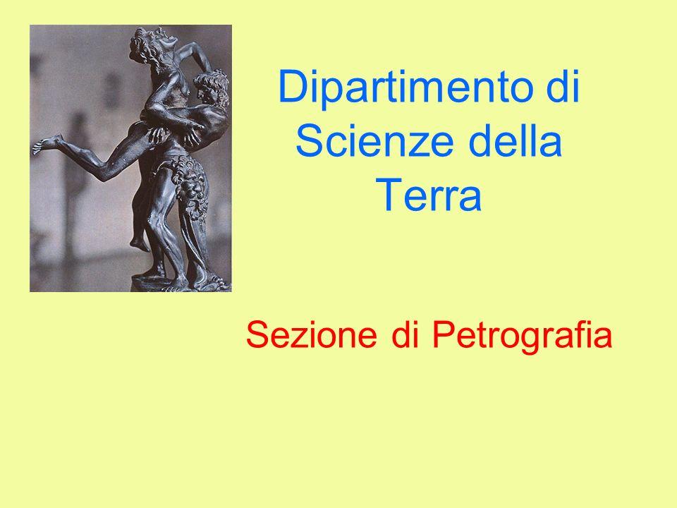 Dipartimento di Scienze della Terra Sezione di Petrografia