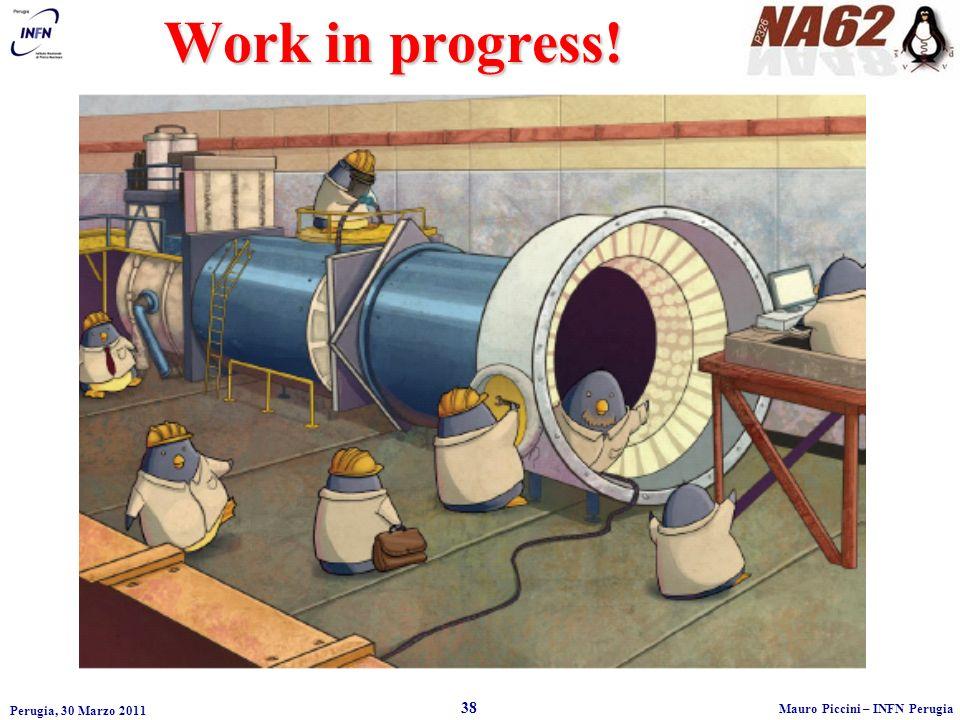 Work in progress! Perugia, 30 Marzo 2011 38