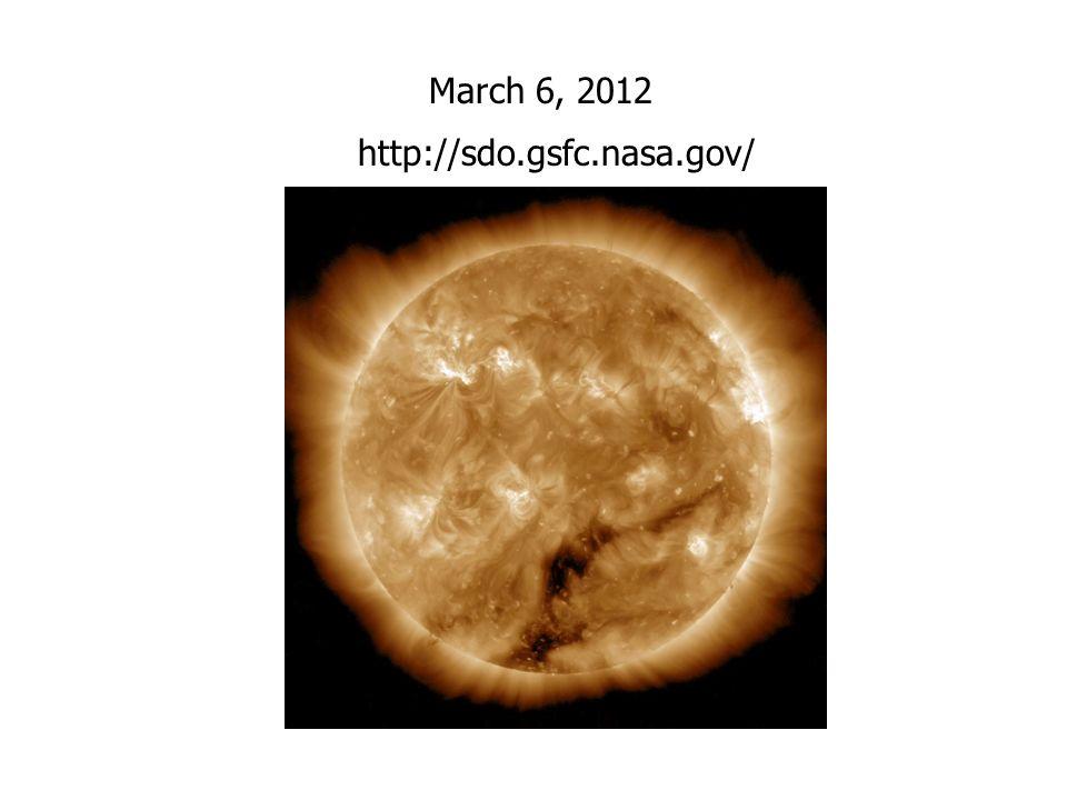 March 6, 2012 http://sdo.gsfc.nasa.gov/