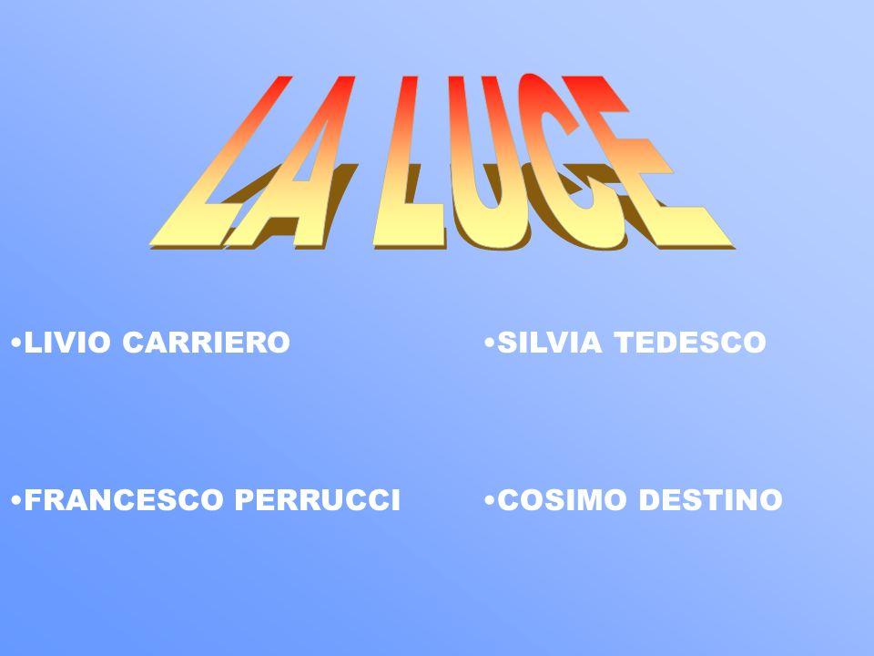 LA LUCE LIVIO CARRIERO FRANCESCO PERRUCCI SILVIA TEDESCO