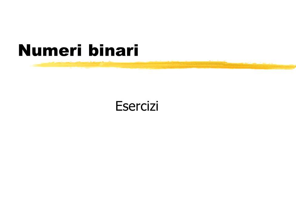 Numeri binari Esercizi