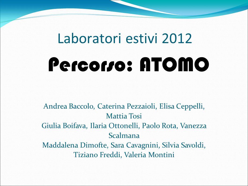 Percorso: ATOMO Laboratori estivi 2012