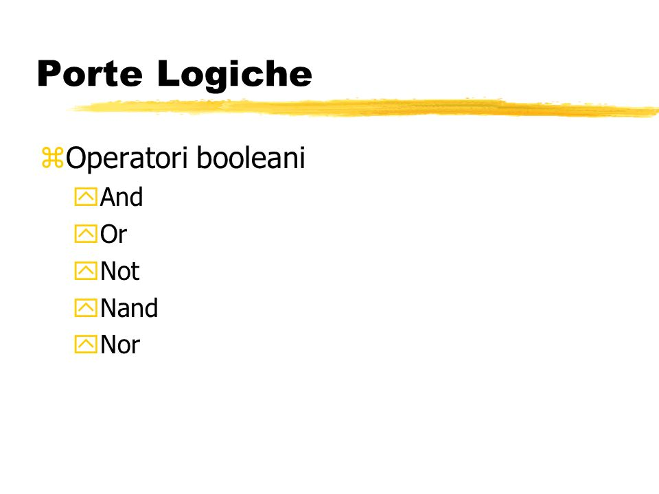 Porte Logiche Operatori booleani And Or Not Nand Nor