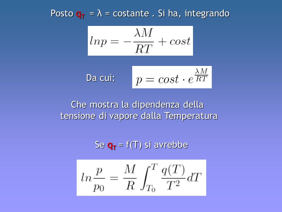 Posto qT = λ = costante . Si ha, integrando