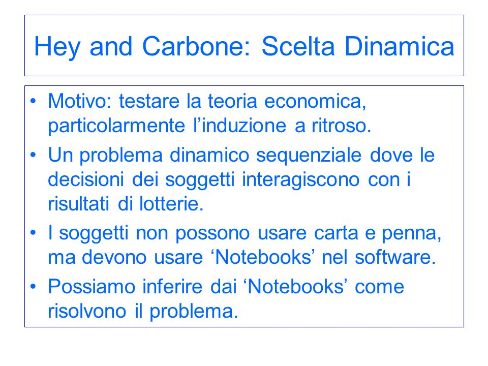 Hey and Carbone: Scelta Dinamica