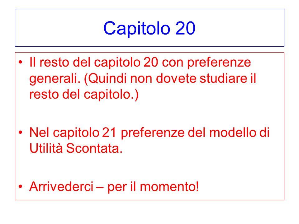 Capitolo 20Il resto del capitolo 20 con preferenze generali. (Quindi non dovete studiare il resto del capitolo.)