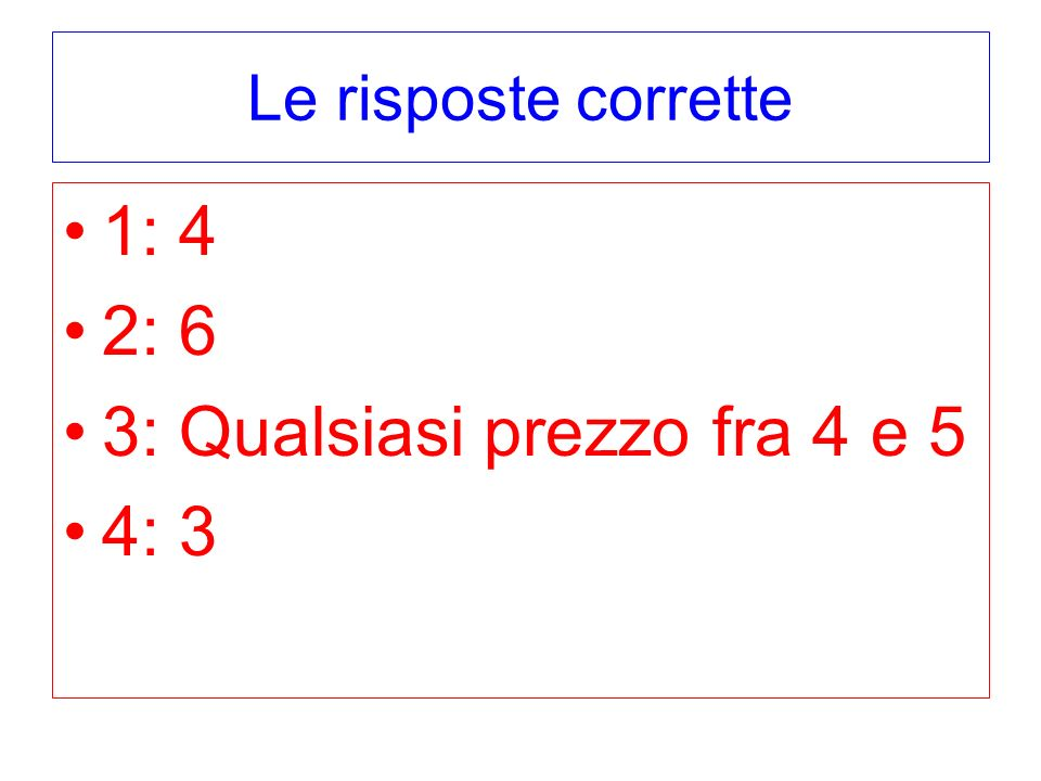 3: Qualsiasi prezzo fra 4 e 5 4: 3
