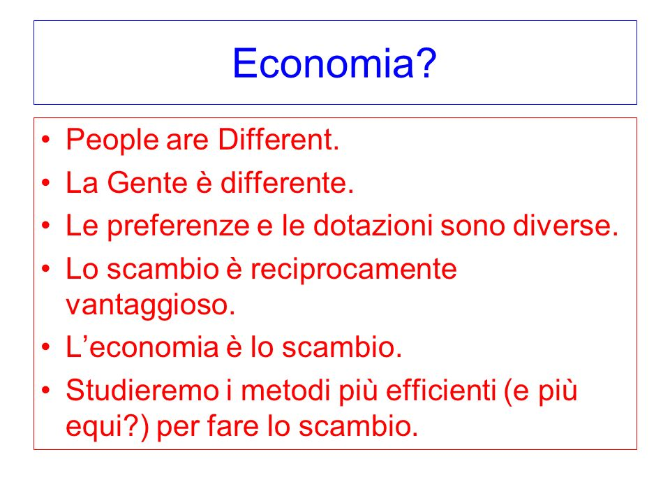 Economia People are Different. La Gente è differente.
