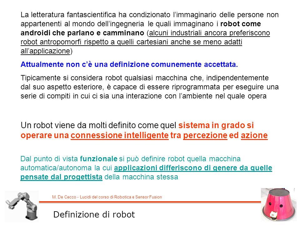 La letteratura fantascientifica ha condizionato l'immaginario delle persone non appartenenti al mondo dell'ingegneria le quali immaginano i robot come androidi che parlano e camminano (alcuni industriali ancora preferiscono robot antropomorfi rispetto a quelli cartesiani anche se meno adatti all'applicazione)