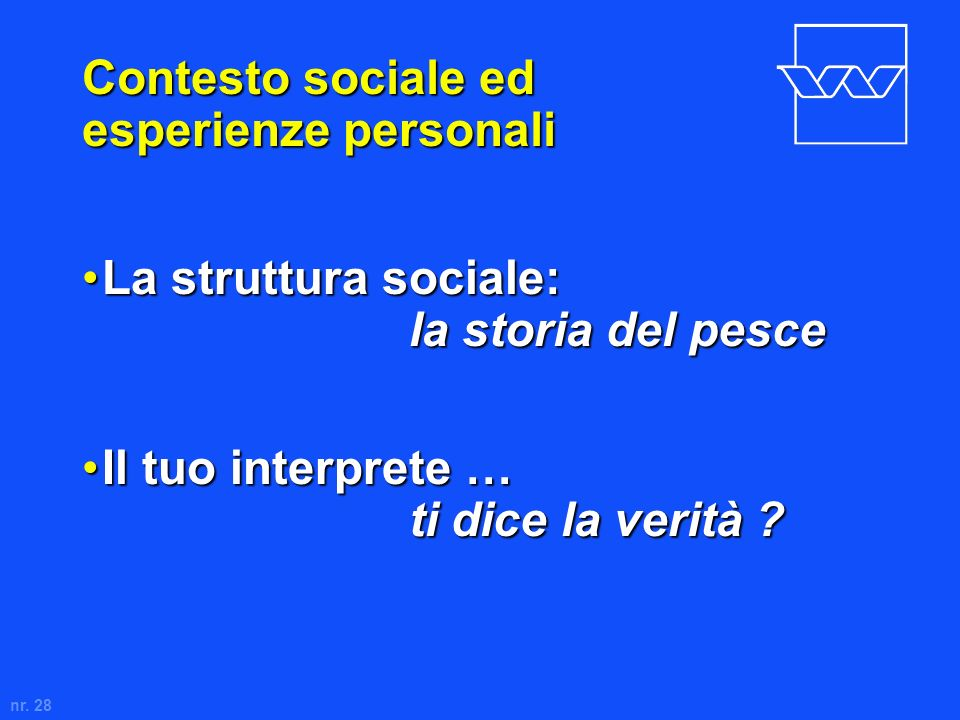 Contesto sociale ed esperienze personali
