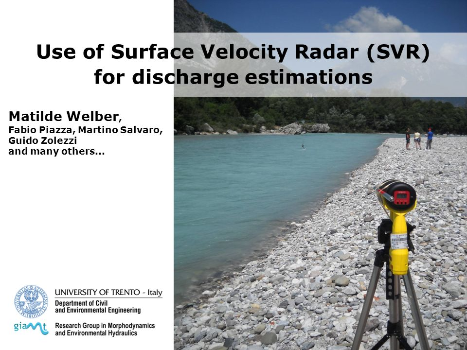 Use of Surface Velocity Radar (SVR) for discharge estimations