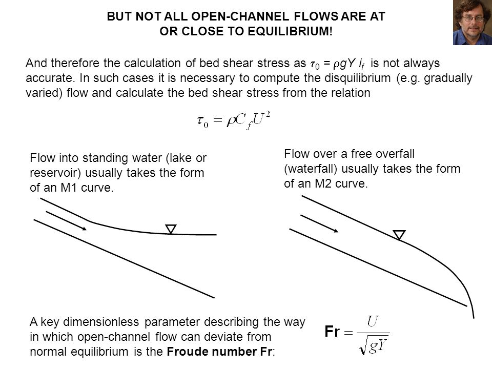 BUT NOT ALL OPEN-CHANNEL FLOWS ARE AT OR CLOSE TO EQUILIBRIUM!