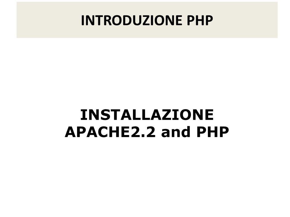 INTRODUZIONE PHP INSTALLAZIONE APACHE2.2 and PHP