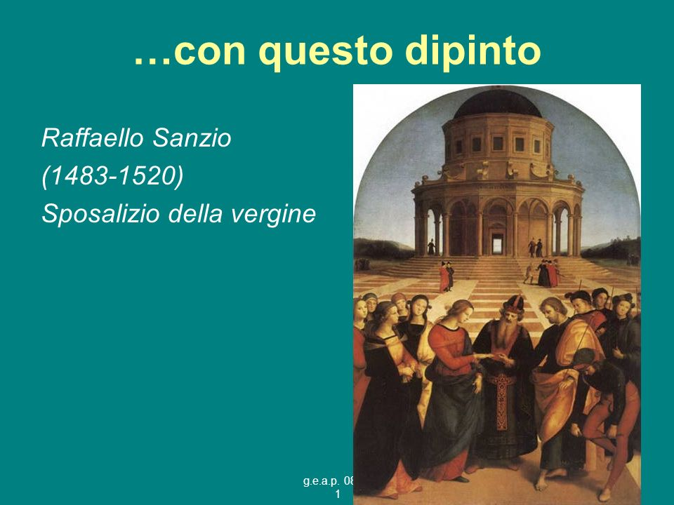 …con questo dipinto Raffaello Sanzio (1483-1520)