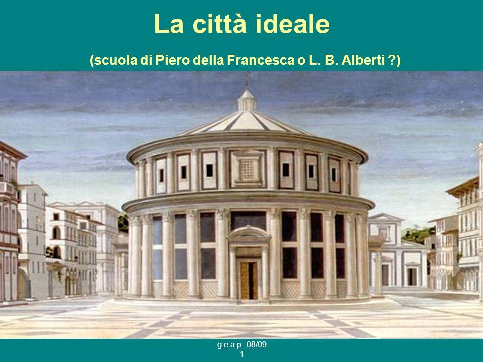 La città ideale (scuola di Piero della Francesca o L. B. Alberti )