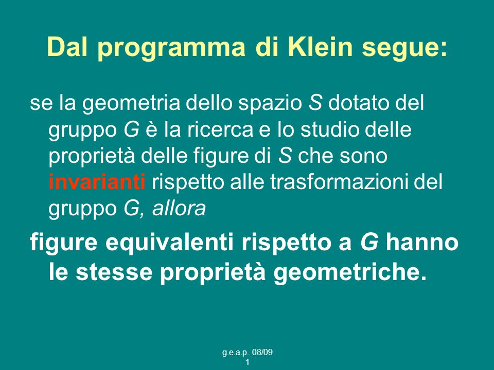 Dal programma di Klein segue: