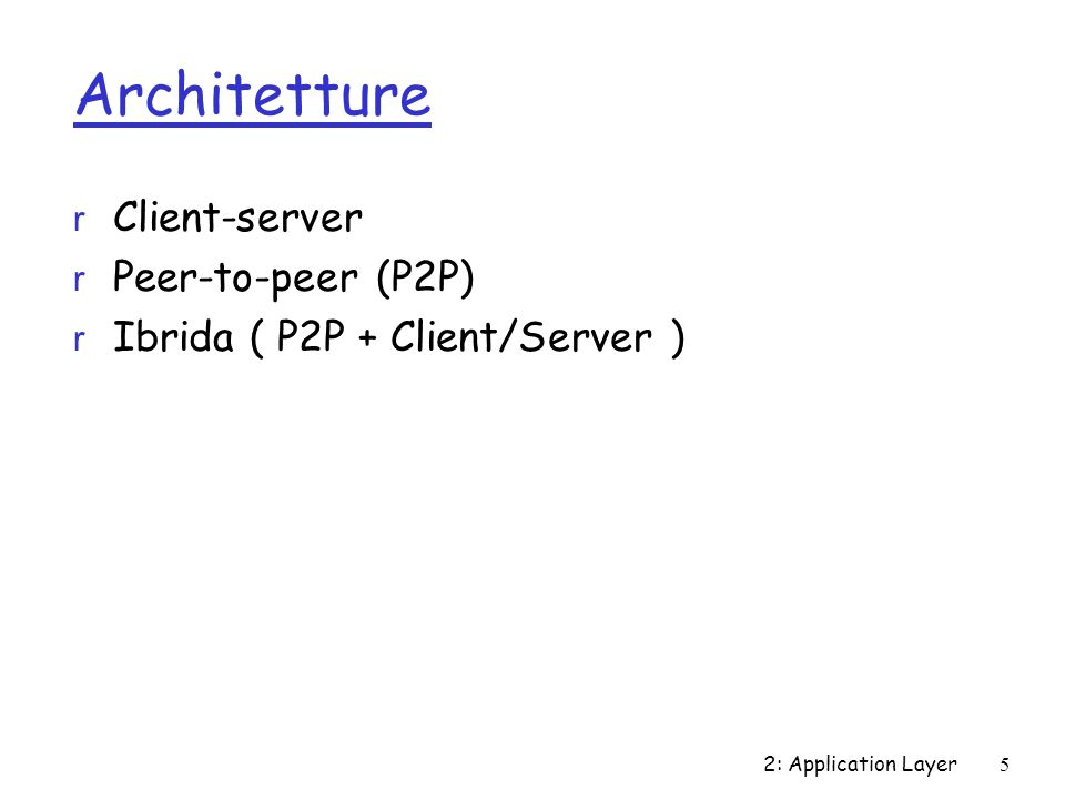 Architetture Client-server Peer-to-peer (P2P)