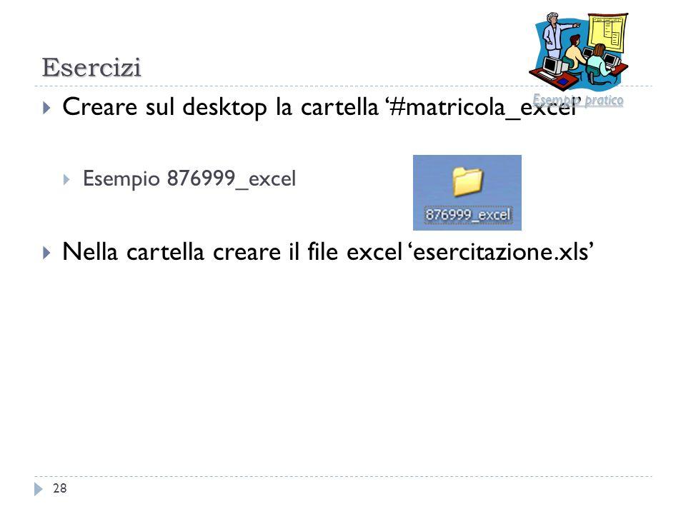 Creare sul desktop la cartella '#matricola_excel'