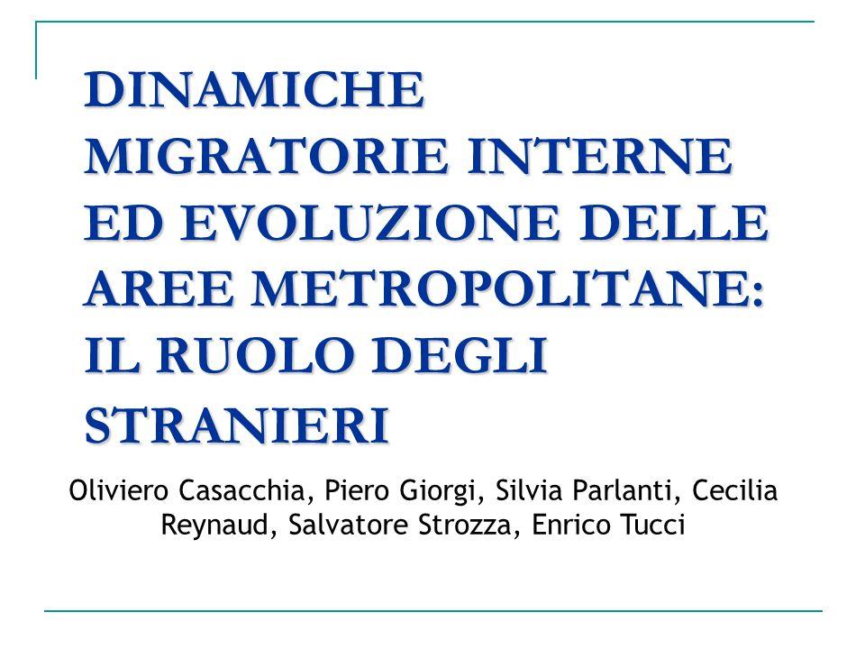 DINAMICHE MIGRATORIE INTERNE ED EVOLUZIONE DELLE AREE METROPOLITANE: IL RUOLO DEGLI STRANIERI