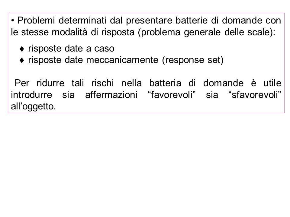Problemi determinati dal presentare batterie di domande con le stesse modalità di risposta (problema generale delle scale):