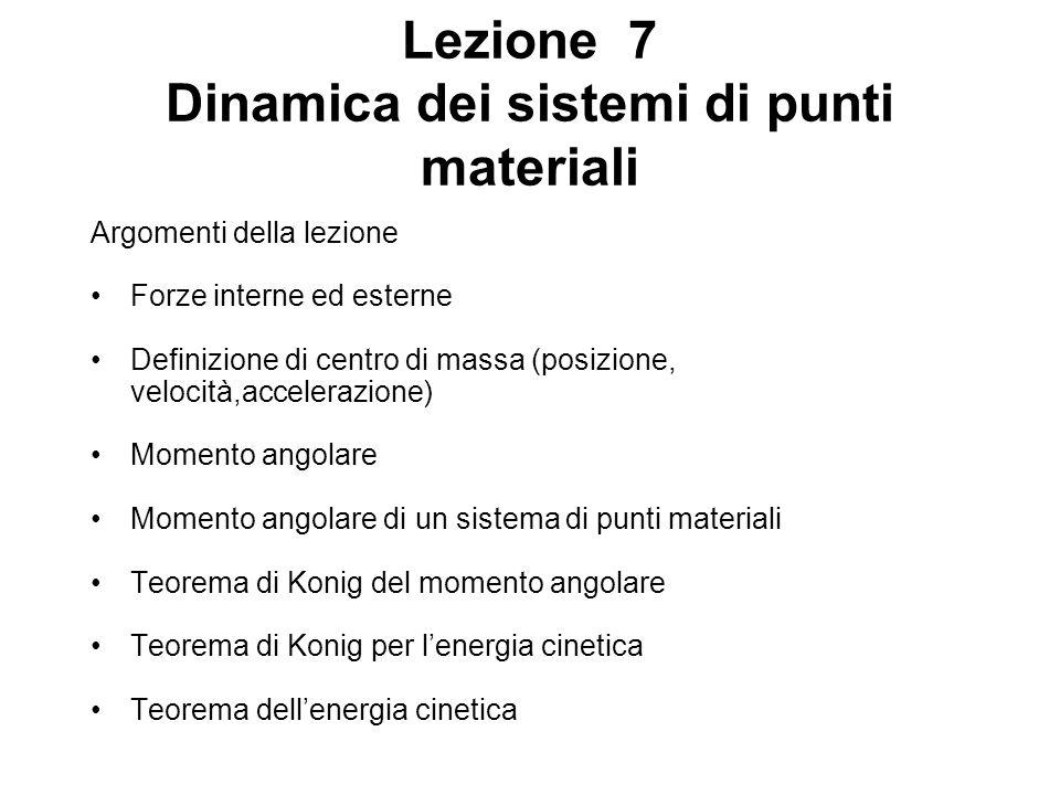Lezione 7 Dinamica dei sistemi di punti materiali