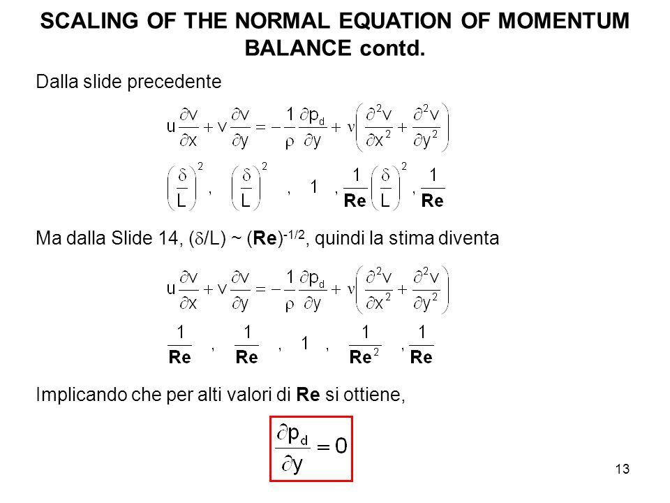 SCALING OF THE NORMAL EQUATION OF MOMENTUM BALANCE contd.