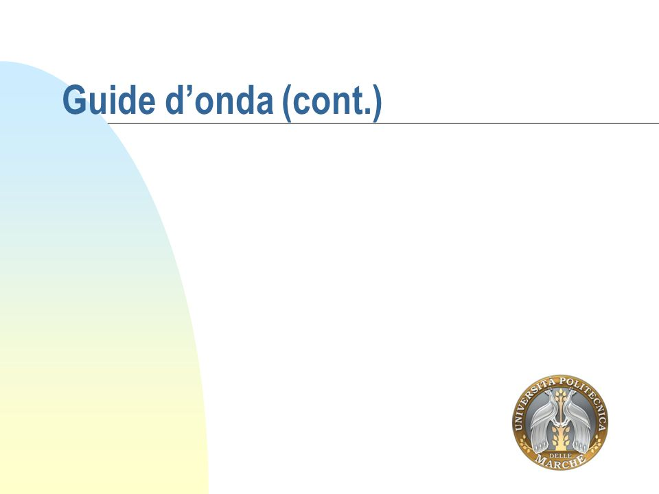 Guide d'onda (cont.)
