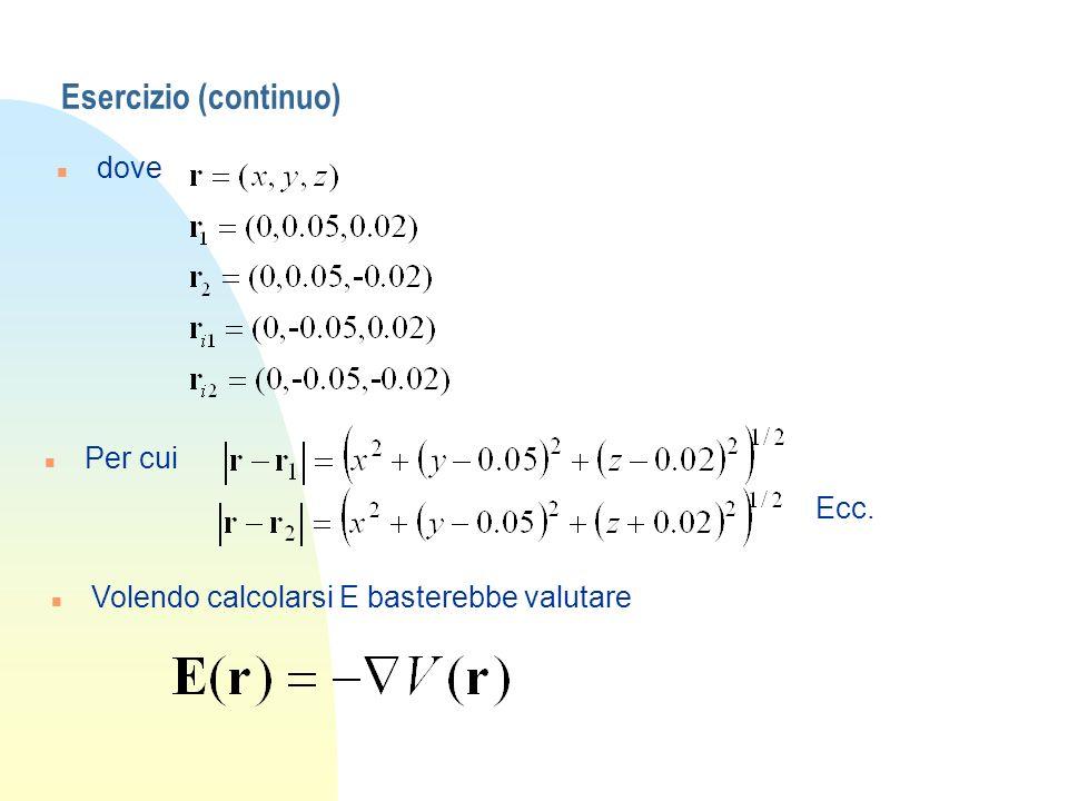 Esercizio (continuo) dove Per cui Ecc.