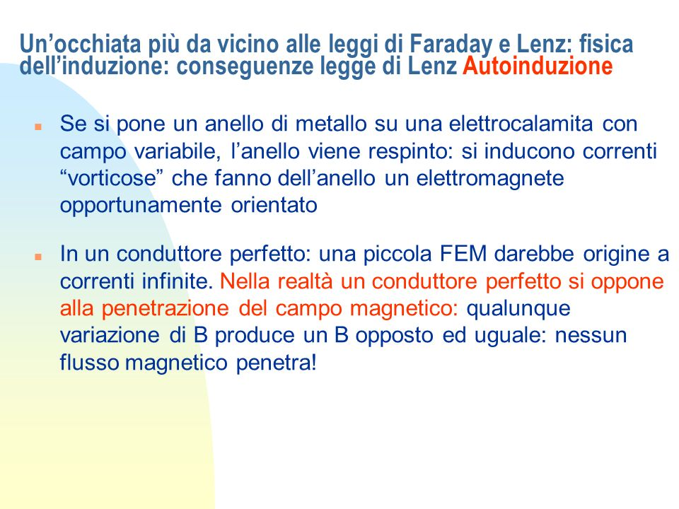 Un'occhiata più da vicino alle leggi di Faraday e Lenz: fisica dell'induzione: conseguenze legge di Lenz Autoinduzione