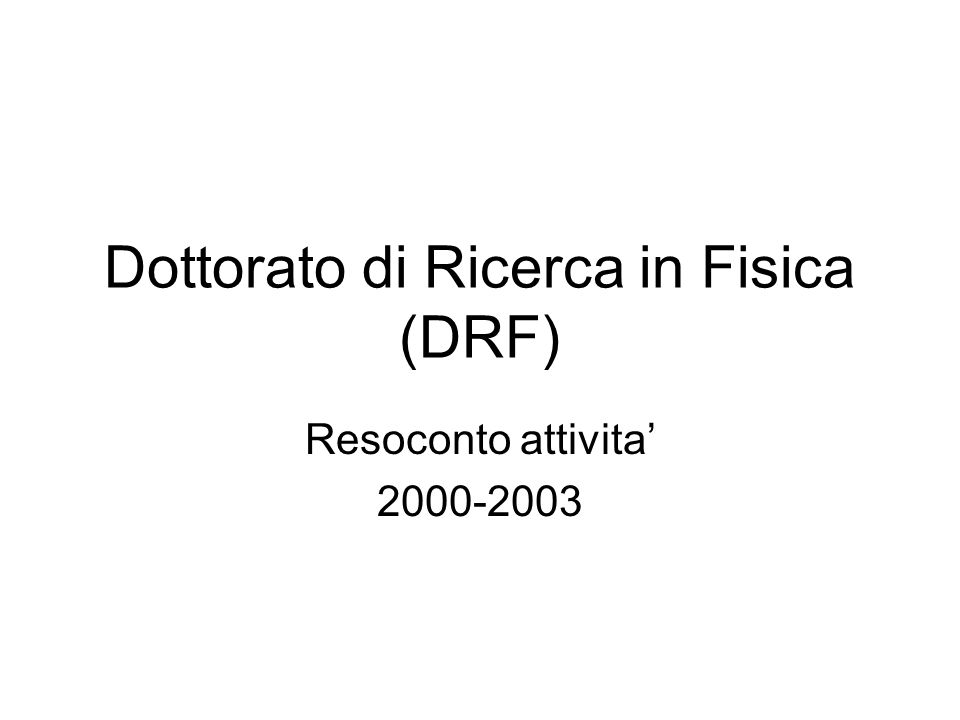 Dottorato di Ricerca in Fisica (DRF)
