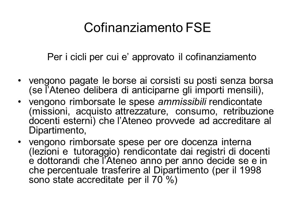 Cofinanziamento FSE Per i cicli per cui e' approvato il cofinanziamento.