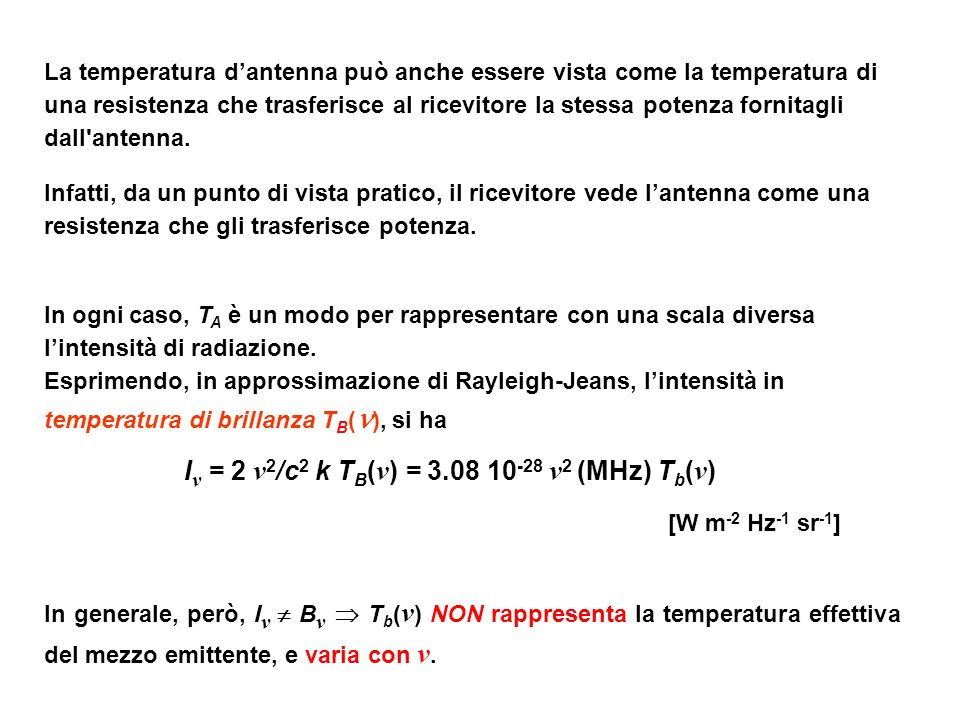 Iν = 2 ν2/c2 k TB(ν) = 3.08 10-28 ν2 (MHz) Tb(ν)