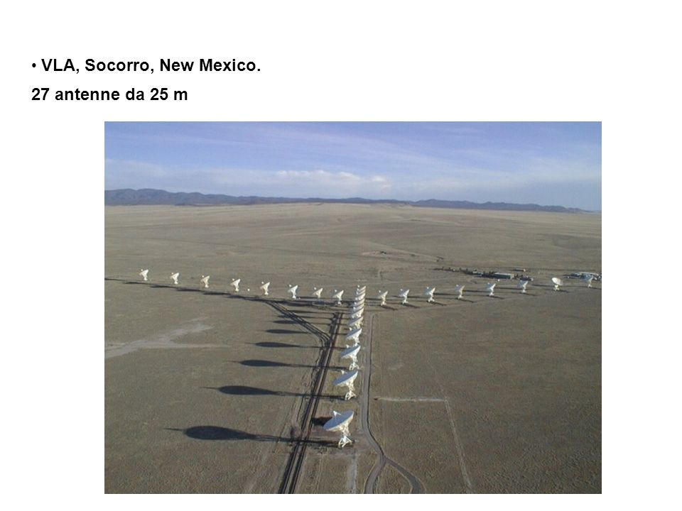 VLA, Socorro, New Mexico. 27 antenne da 25 m
