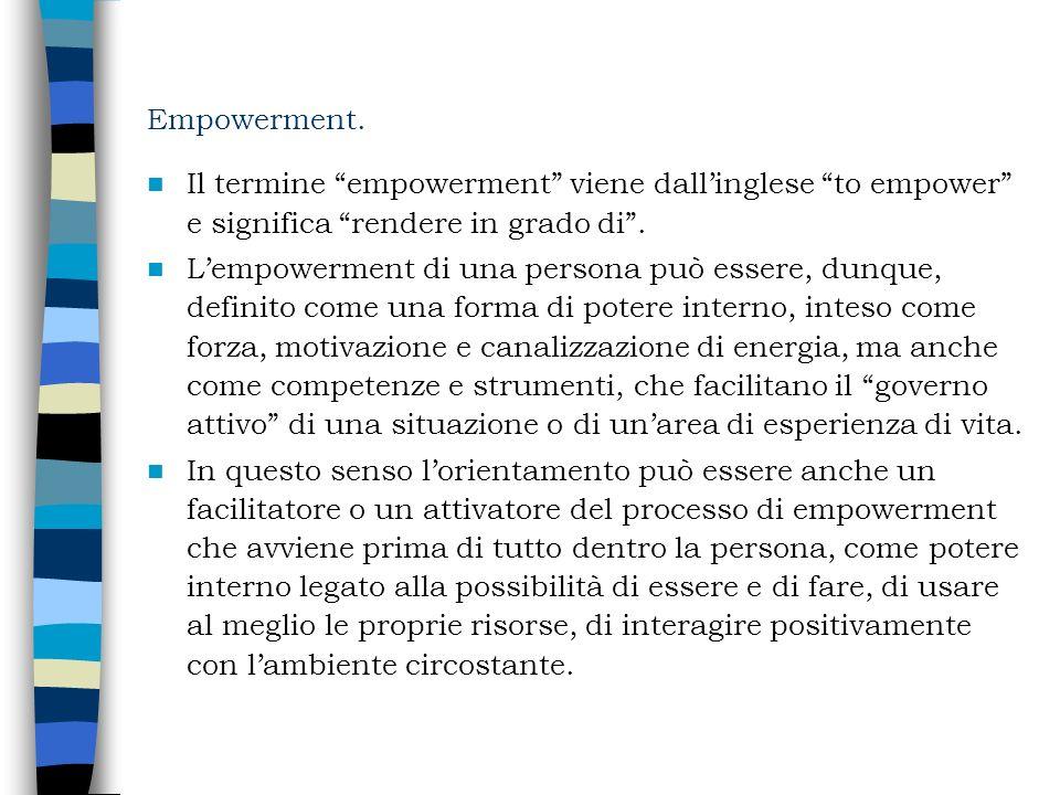 Empowerment. Il termine empowerment viene dall'inglese to empower e significa rendere in grado di .