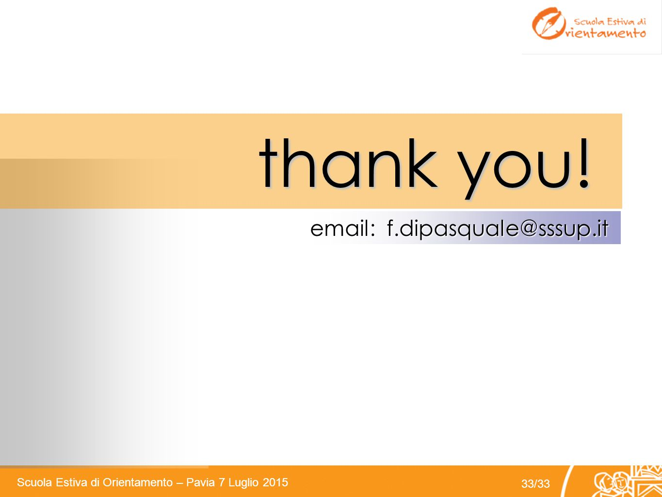 thank you! email: f.dipasquale@sssup.it