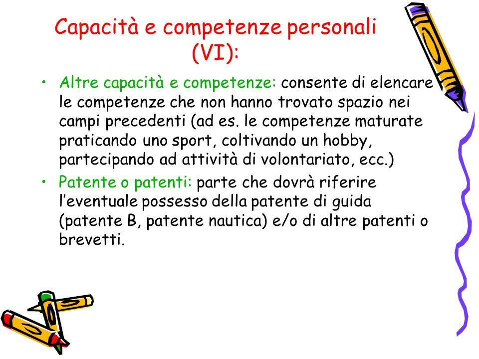 Capacità e competenze personali (VI):
