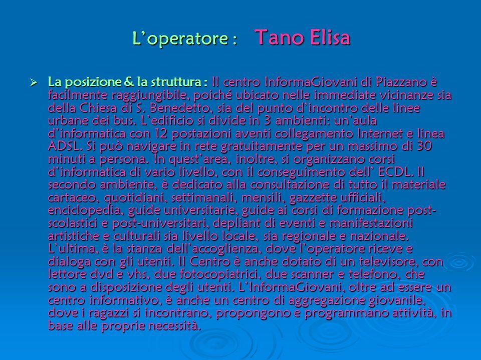 L'operatore : Tano Elisa