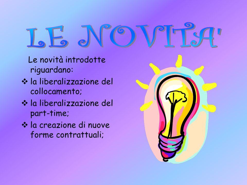 LE NOVITA Le novità introdotte riguardano:
