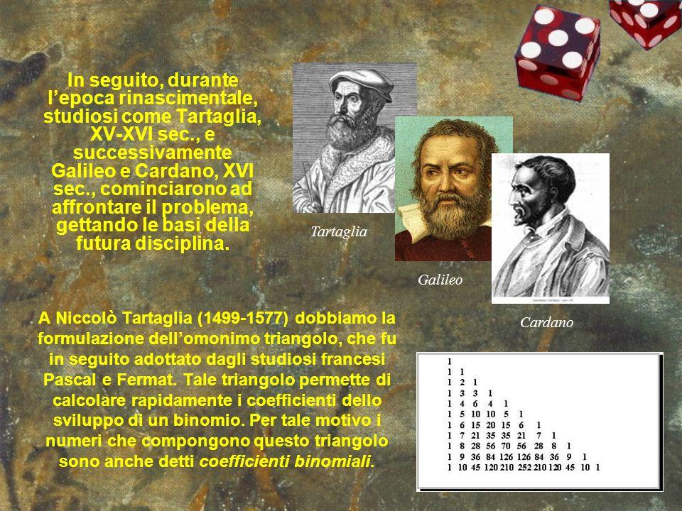 In seguito, durante l'epoca rinascimentale, studiosi come Tartaglia, XV-XVI sec., e successivamente Galileo e Cardano, XVI sec., cominciarono ad affrontare il problema, gettando le basi della futura disciplina.